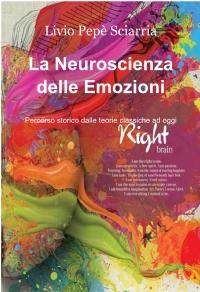 La Neuroscienza delle Emozioni