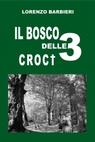 Il Bosco delle 3 Croci