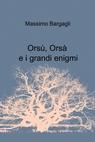 Orsù, Orsà e i grandi enigmi