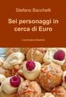 Sei personaggi in cerca di Euro