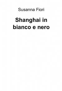 Shanghai in bianco e nero