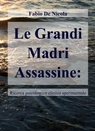 Le Grandi Madri Assassine: Follia o frattura tra...