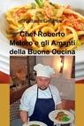 Chef Roberto Meloro e gli Amanti della Buona Cucina