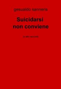 Suicidarsi non conviene
