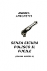 SENZA SICURA PULISCO IL FUCILE