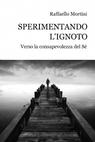 SPERIMENTANDO L'IGNOTO
