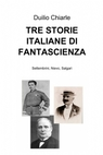 TRE STORIE ITALIANE DI FANTASCIENZA