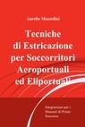 Tecniche di Estricazione per Soccorritori Aeroportuali...