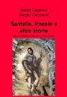 Santelle, Poesie e altre storie