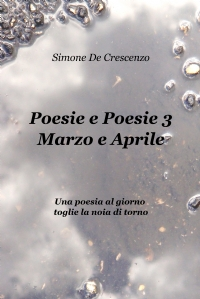 Poesie e Poesie 3- Marzo e Aprile