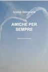 AMICHE PER SEMPRE