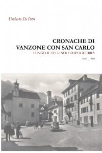 Cronache di Vanzone con San Carlo lungo il secondo dopoguerra