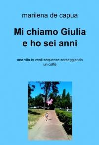 Mi chiamo Giulia e ho sei anni