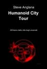 Humanoid City Tour