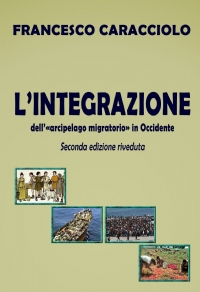L'INTEGRAZIONE dell'arcipelago migratorio in Occidente