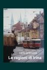 copertina di Le ragioni di Irina