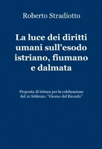 La luce dei diritti umani sull'esodo istriano, fiumano e dalmata