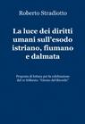 La luce dei diritti umani sull'esodo istriano, f...
