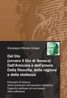 Del Dio (ovvero il Dio di Seneca) Dell'Amicizia e...