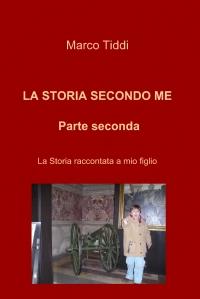 La Storia secondo me – Parte seconda