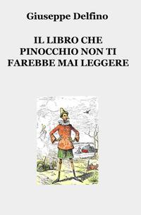 IL LIBRO CHE PINOCCHIO NON TI FAREBBE MAI LEGGERE