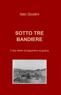SOTTO TRE BANDIERE