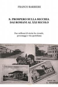 S.PROSPERO SULLA SECCHIA DAI ROMANI AL XXI SECOLO