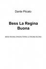Bess La Regina Buona