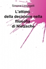 L'attimo della decisione nella filosofia di N...