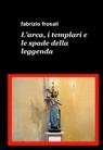 copertina di L'arca, i templari e le s...