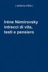 Iréne Némirovsky intrecci di vita, testi e pensiero