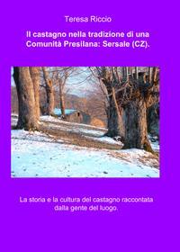 Il castagno nella tradizione di una Comunità Presilana: Sersale (CZ).