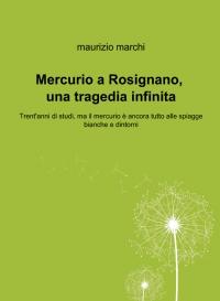 Mercurio a Rosignano, una tragedia infinita