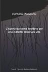L'Ayurveda come antidoto per una malattia chiamata v...