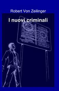 I nuovi criminali