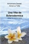 Una Vita da Sclerodermica