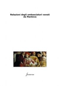Relazioni degli ambasciatori veneti da Mantova