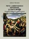 PIETA', LAMENTAZIONI E DEPOSIZIONI DI CRISTO M...