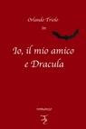 copertina io, il mio amico e Dracula