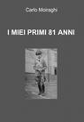 copertina di I MIEI PRIMI 81 ANNI