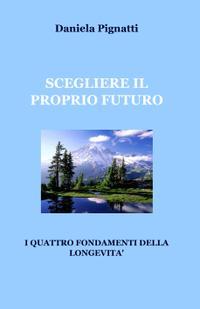 SCEGLIERE IL PROPRIO FUTURO