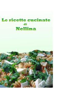 Le ricette cucinate di Nellina
