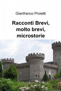 Racconti Brevi, molto brevi, microstorie
