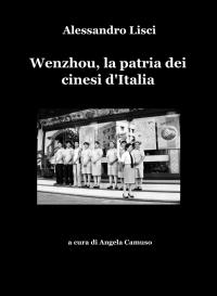Wenzhou, la patria dei cinesi d'Italia