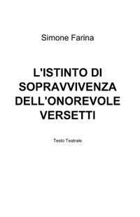 L'ISTINTO DI SOPRAVVIVENZA DELL'ONOREVOLE VERSETTI