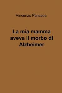 La mia mamma aveva il morbo di Alzheimer