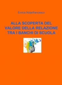 ALLA SCOPERTA DEL VALORE DELLA RELAZIONE TRA I BANCHI DI SCUOLA