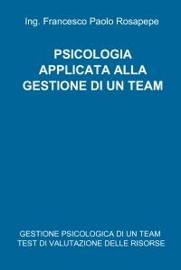 PSICOLOGIA APPLICATA ALLA GESTIONE DI UN TEAM