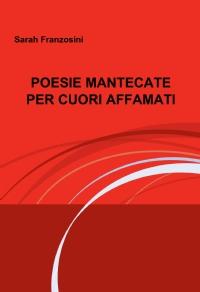 POESIE MANTECATE PER CUORI AFFAMATI