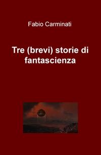 Tre (brevi) storie di fantascienza